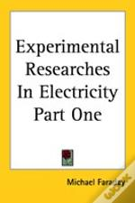 Experimental Researches In Electricity Part One