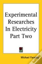 Experimental Researches In Electricity Part Two