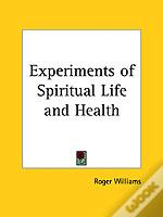 Experiments Of Spiritual Life And Health (1652)