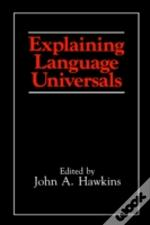 Explaining Language Universals