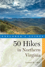 Explorer'S Guide 50 Hikes In Northern Virginia - Walks, Hikes, And Backpacks From The Allegheny Mountains To Chesapeake Bay
