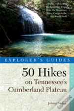 Explorer'S Guide 50 Hikes In Tennessee'S Cumberland Plateau