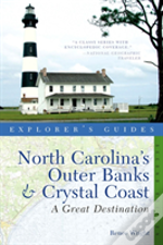 Explorer'S Guide North Carolina'S Outer Banks And Crystal Coast