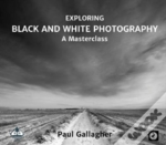Exploring Black And White Photography: A Masterclass