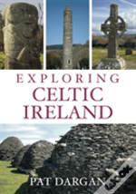 Exploring Celtic Ireland