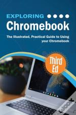 Exploring Chromebook Third Edition