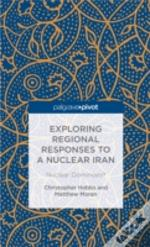 Exploring Regional Responses To A Nuclear Iran