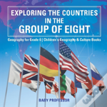 Exploring The Countries In The Group Of Eight - Geography For Grade 6 - Children'S Geography & Culture Books