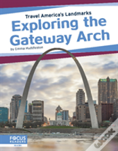 Exploring The Gateway Arch