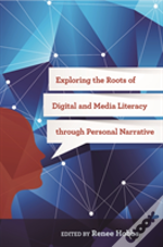 Exploring The Roots Of Digital And Media Literacy Through Personal Narrative