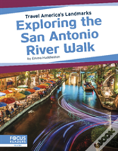 Exploring The San Antonio River Walk