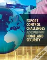 Export Control Challenges Associated With Homeland Security