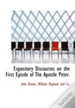 Expository Discourses On The First Epist