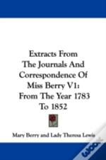 Extracts From The Journals And Correspondence Of Miss Berry V1: From The Year 1783 To 1852