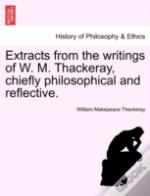 Extracts From The Writings Of W. M. Thac