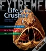 Extreme Science: Life In The Crusher
