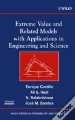 Extreme Value And Related Models With Applications In Engineering And Science