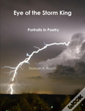 Eye Of The Storm King. Portraits In Poetry