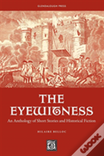 Eyewitness: An Anthology Of Short Stories & Historical Fiction