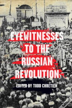 Wook.pt - Eyewitnesses To The Russian Revolution