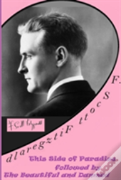 F. Scott Fitzgerald :This Side Of Paradise Followed By The Beautiful And Damned