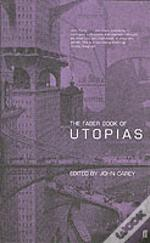Faber Book Of Utopias