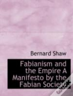 Fabianism And The Empire A Manifesto By
