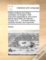 Fables Of Æsop And Others: Translated In