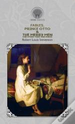 Fables, Prince Otto & The Merry Men And Other Tales And Fables