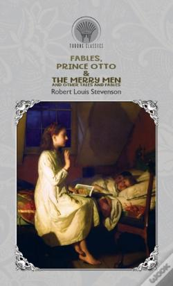 Wook.pt - Fables, Prince Otto & The Merry Men And Other Tales And Fables