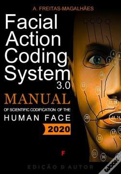 Wook.pt - Facial Action Coding System 3.0 - Manual Of Scientific Codification Of The Human Face 2020