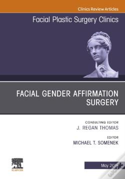 Wook.pt - Facial Gender Affirmation Surgery, An Issue Of Facial Plastic Surgery Clinics Of North America, Ebook