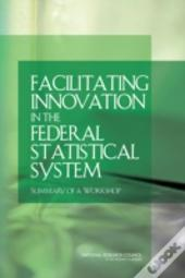 Facilitating Innovation In The Federal Statistical System