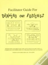 Facilitator Guide For Drawing Out Feelings