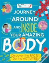 Factivity: Journey Around And Inside Your Amazing Body
