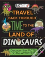 Factivity: Travel Back Through Time To The Land Of Dinosaurs