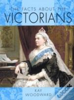Facts About The Victorians