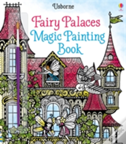 Wook.pt - Fairy Palaces Magic Painting Book