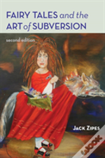 Fairy Tales And The Art Of Subversion