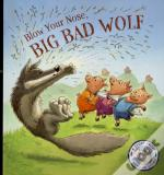 Fairy Tales Gone Wrong: Blow Your Nose, Big Bad Wolf
