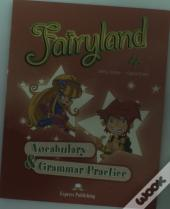 FAIRYLAND 4 VOCABULARY & GRAMMAR PRACTICE