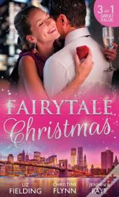 Fairytale For Christmas: Mistletoe And The Lost Stiletto / Her Holiday Prince Charming / A Princess By Christmas (Mills & Boon M&B)