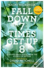Fall Down Seven Times, Get Up Eight: A Young Man S Voice From The Silence Of Autism