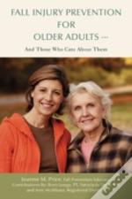 Fall Injury Prevention For Older Adults .