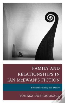 Wook.pt - Family And Relationships In Ian Mcewan'S Fiction