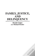 Family, Justice And Delinquency