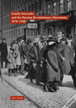 Wook.pt - Family Networks And The Russian Revolutionary Movement, 1870-1940