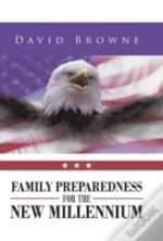 Family Preparedness For The New Millennium