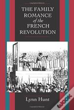 Family Romance Of The French Revolution