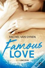 Famous Love, T1 : Lincoln